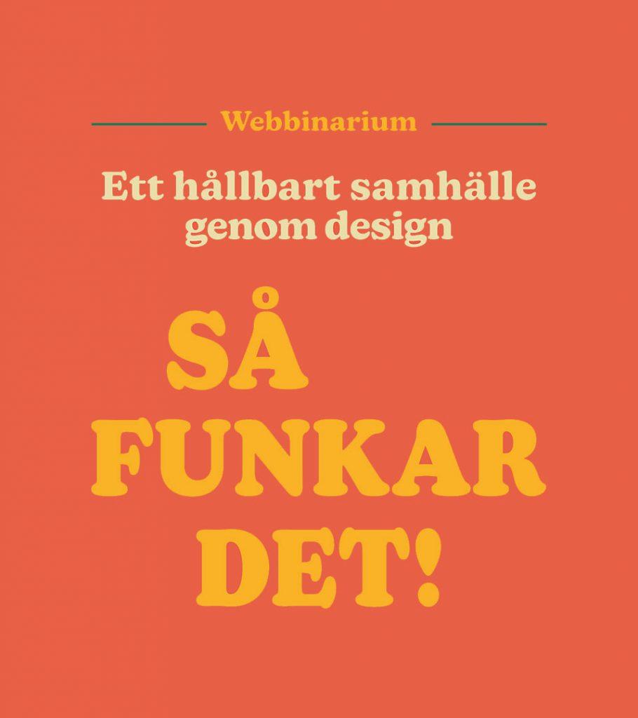 Webbinarium: Ett hållbart samhälle genom design - så funkar det!